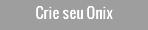 Crie seu Onix